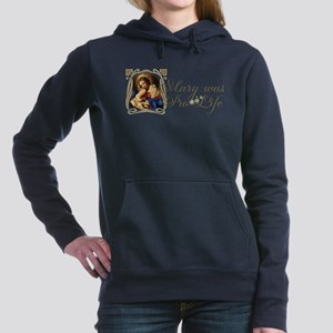 Mary was Pro-Life Women's Hooded Sweatshirt