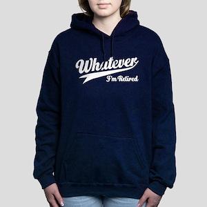 Whatever Im Retired Sweatshirt