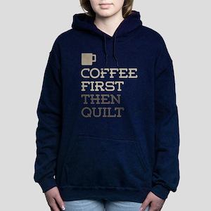 Coffee Then Quilt Women's Hooded Sweatshirt