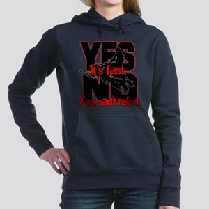 Yes It's Fast - No You Can't Hooded Sweatshirt