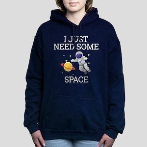 I Need Some Space Women's Hooded Sweatshirt