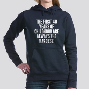 The First 40 Years Of Childhood Women's Hooded Swe