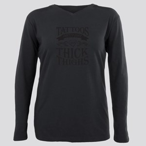 Tattoos, Pretty Eyes & Thick Thighs T-Shirt