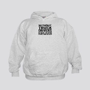 Without Truck Drivers Kids Hoodie