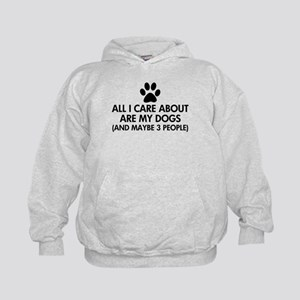 All I Care About Are My Dogs Saying Kids Hoodie