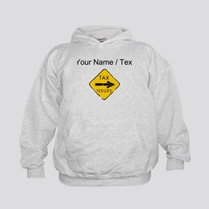 Tax Issues Sign (Custom) Hoodie