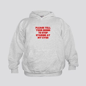 Tell your boobs Hoodie