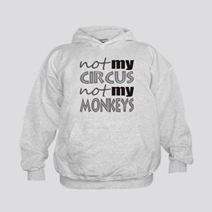 Not My Circus Not My Monkeys Hoodie