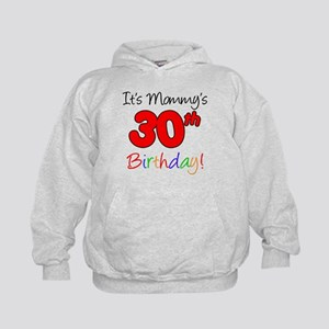 It's Mommy's 30th Birthday Kids Hoodie