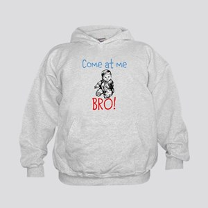 Come at me BRO! baby edition Hoodie