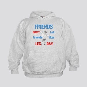 Friends Dont Let Friends Skip Leg Day Hoodie