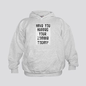 Have you hugged your zombie t Kids Hoodie