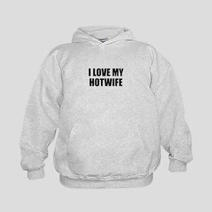 I Love My Hotwife T-Shirt Sweatshirt