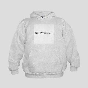 Not Whiskey Kids Hoodie