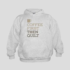 Coffee Then Quilt Kids Hoodie