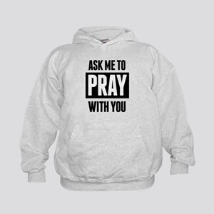 Ask Me To Pray With You Kids Hoodie