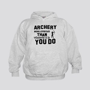 Archery More Awesome Than Whatever You Kids Hoodie