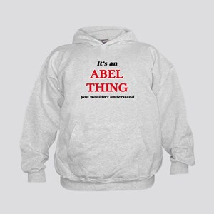 It's an Abel thing, you wouldn' Sweatshirt