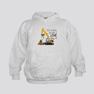 Its Adirty Job... But I Love doing it! Hoodie