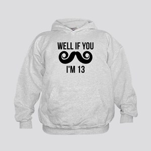Well If You Mustache Im 13 Hoodie