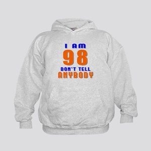 I am 98 Don't Tell Anybody Kids Hoodie