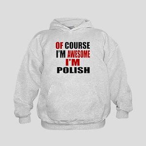 Of Course I Am Polish Kids Hoodie