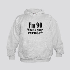 I'm 90 What is your excuse? Kids Hoodie
