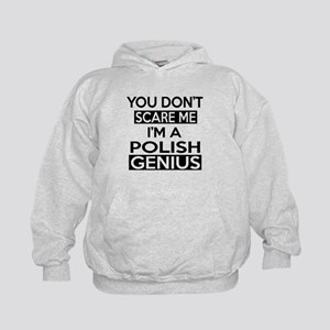 You Do Not Scare Me I Am Polish Genius Kids Hoodie