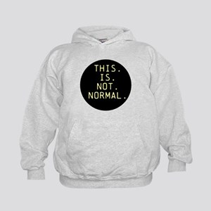 This is not normal Sweatshirt