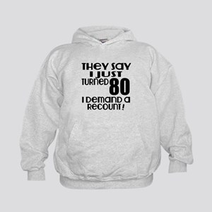I Just Turned 80 Birthday Kids Hoodie