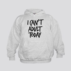 I Can't Adult Today Kids Hoodie