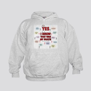 Yes, I Know That Was My Fault! Kids Hoodie
