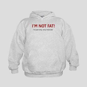 I'M NOT FAT JUST VERY VERY MU Kids Hoodie