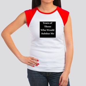 Tears of Those Who Would Subdue Me T-Shirt