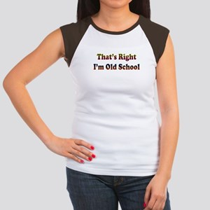 That's Right.. I'm Old School Women's Cap Sleeve T