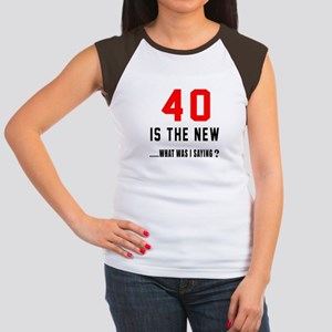 40 Is The New What Was Junior's Cap Sleeve T-Shirt