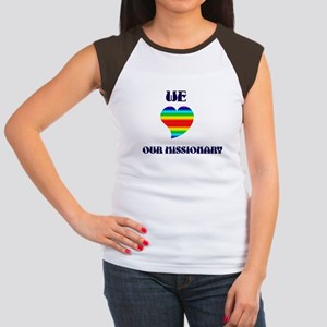 WE LOVE OUR MISSIONARY Women's Cap Sleeve T-Shirt