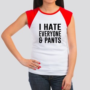 I Hate Everyone & Pants T-Shirt