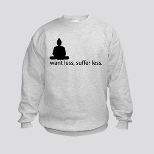 Want less, suffer less. Kids Sweatshirt