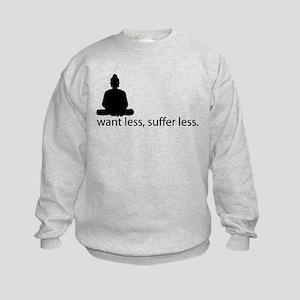 Want less, suffer less. Kids Sweatshirt