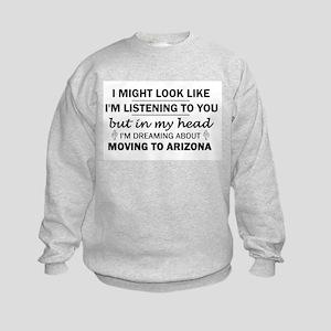 Moving to Arizona Kids Sweatshirt