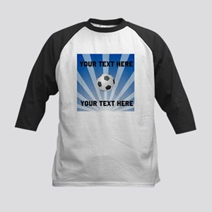 bce125c8613 Custom Name Soccer Kids Baseball T-Shirts - CafePress