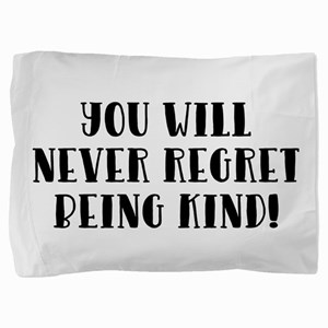 YOU WILL NEVER... Pillow Sham
