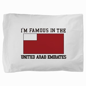I'm famous in the united arab emirates Pillow Sham
