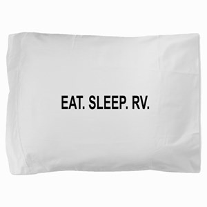 EAT. SLEEP. RV. Pillow Sham