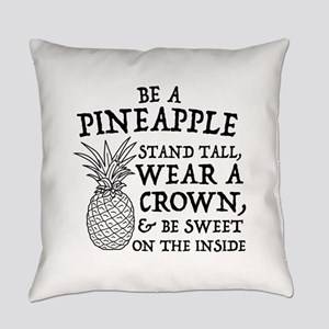Be a pineapple Everyday Pillow