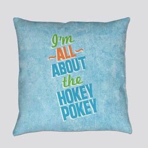 I'm All About The Hokey Pokey Everyday Pillow