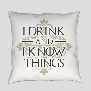 I Drink And I Know Things Everyday Pillow