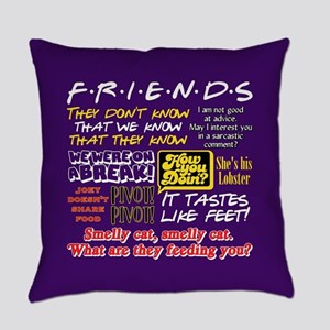 Friends Quotes Everyday Pillow