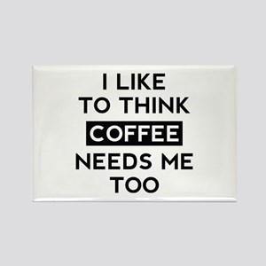 Coffee Needs Me Too Rectangle Magnet